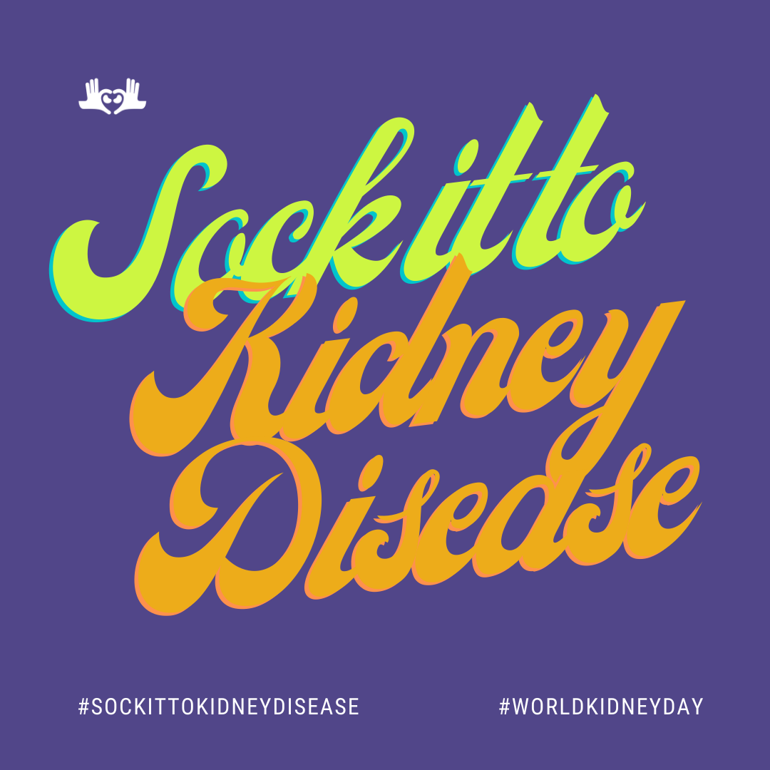 Celebrate World Kidney Day 2021 & Sock It to Kidney Disease!
